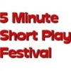 4th Annual 5 Minute Play Festival