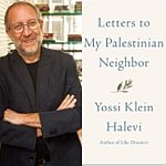 Yossi Klein Halevi - Letters to My Palestinian Neighbor <br>7pm-David & Dorothea Garfield Theatre